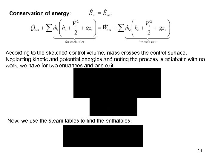 Conservation of energy: According to the sketched control volume, mass crosses the control surface.