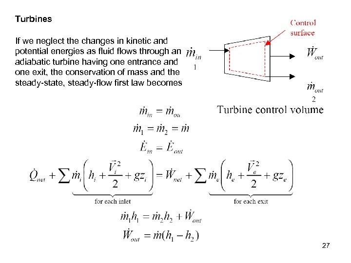 Turbines If we neglect the changes in kinetic and potential energies as fluid flows