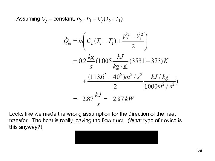 Assuming Cp = constant, h 2 - h 1 = Cp(T 2 - T