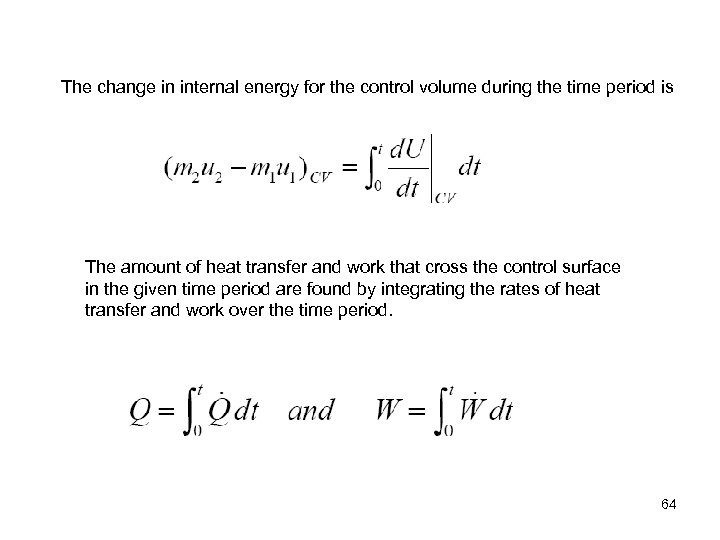 The change in internal energy for the control volume during the time period is