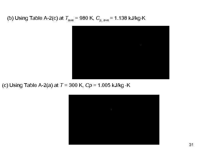 (b) Using Table A-2(c) at Tave = 980 K, Cp, ave = 1. 138