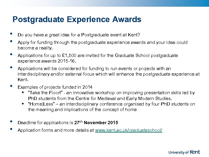 Postgraduate Experience Awards • • Do you have a great idea for a Postgraduate