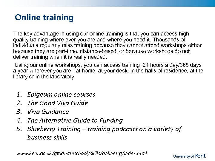 Online training The key advantage in using our online training is that you can