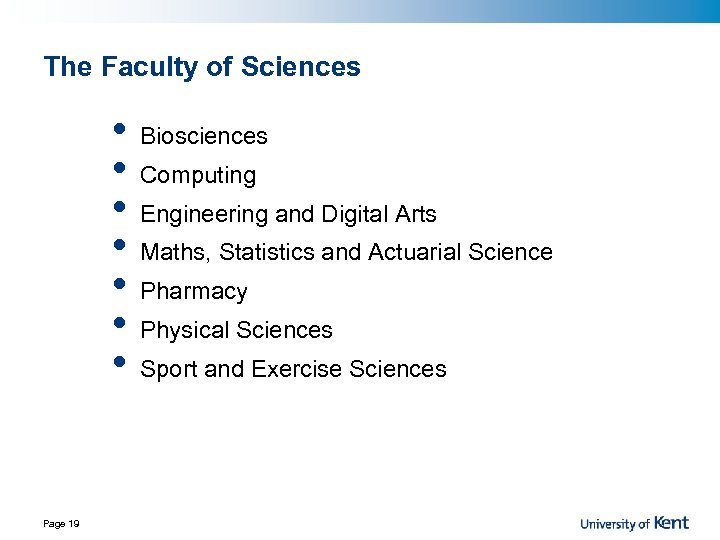 The Faculty of Sciences • • Page 19 Biosciences Computing Engineering and Digital Arts