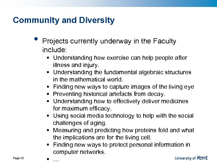 Community and Diversity • Page 20 Projects currently underway in the Faculty include: §