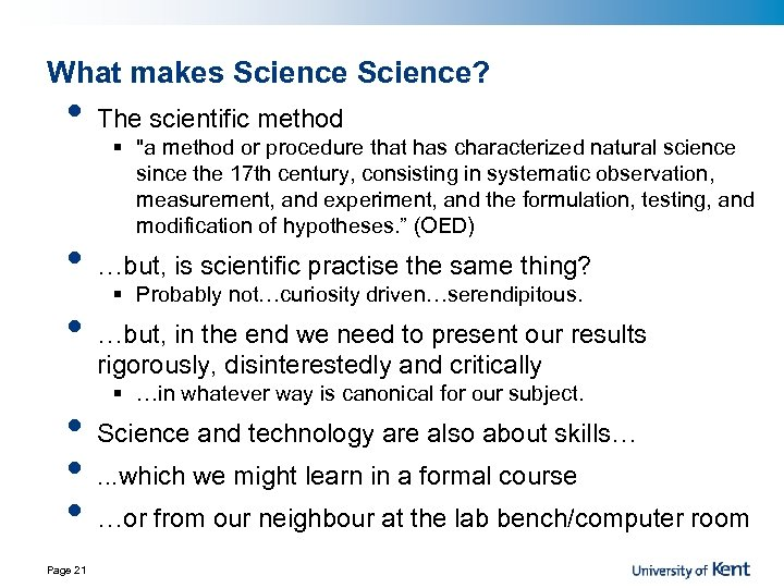 What makes Science? • • • Page 21 The scientific method §