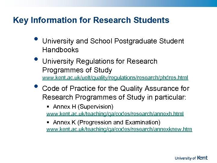 Key Information for Research Students • • • University and School Postgraduate Student Handbooks