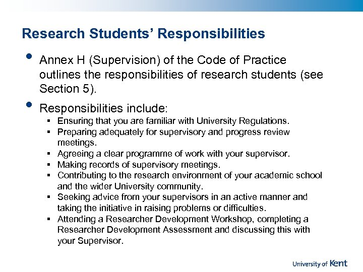 Research Students' Responsibilities • • Annex H (Supervision) of the Code of Practice outlines
