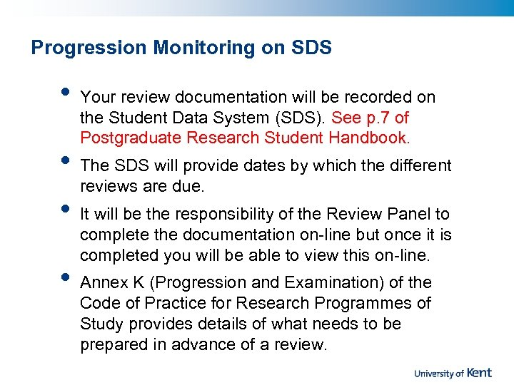 Progression Monitoring on SDS • • Your review documentation will be recorded on the