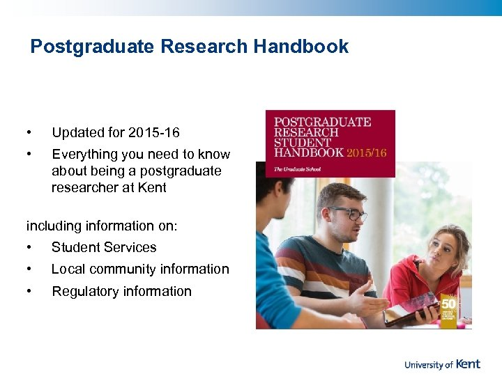 Postgraduate Research Handbook • Updated for 2015 -16 • Everything you need to know