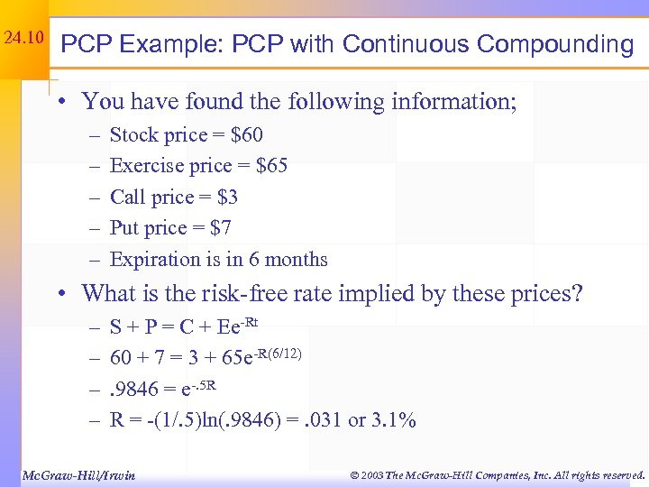 24. 10 PCP Example: PCP with Continuous Compounding • You have found the following