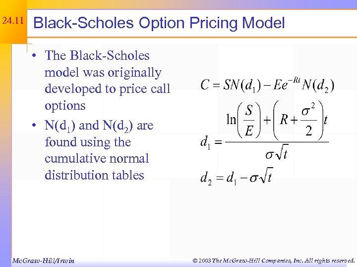 24. 11 Black-Scholes Option Pricing Model • The Black-Scholes model was originally developed to