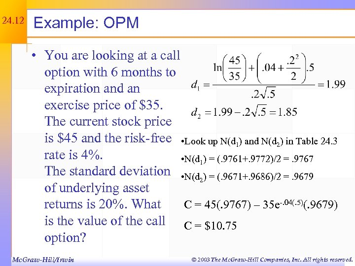 24. 12 Example: OPM • You are looking at a call option with 6