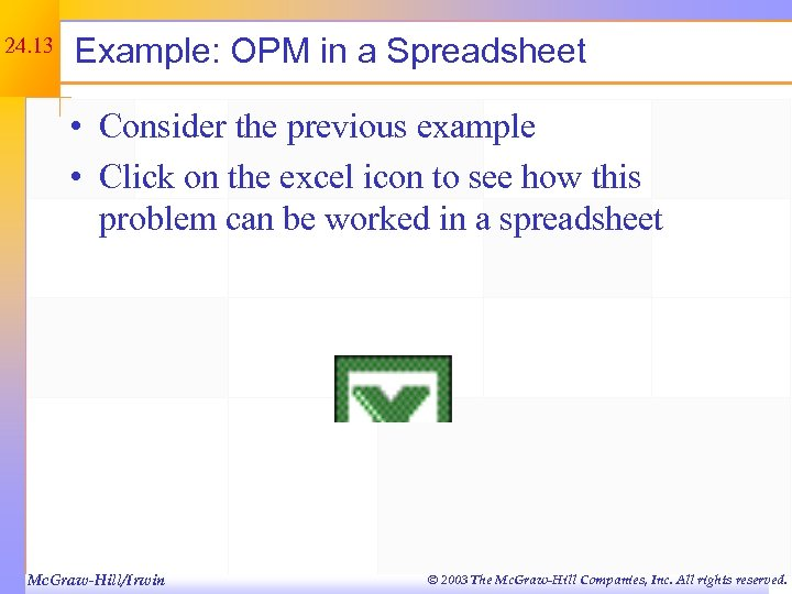 24. 13 Example: OPM in a Spreadsheet • Consider the previous example • Click