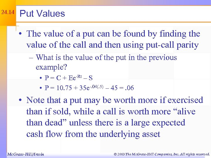 24. 14 Put Values • The value of a put can be found by