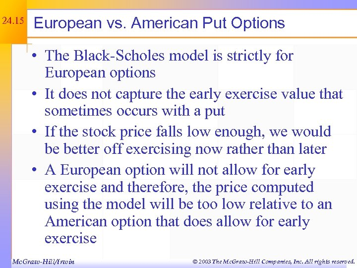 24. 15 European vs. American Put Options • The Black-Scholes model is strictly for