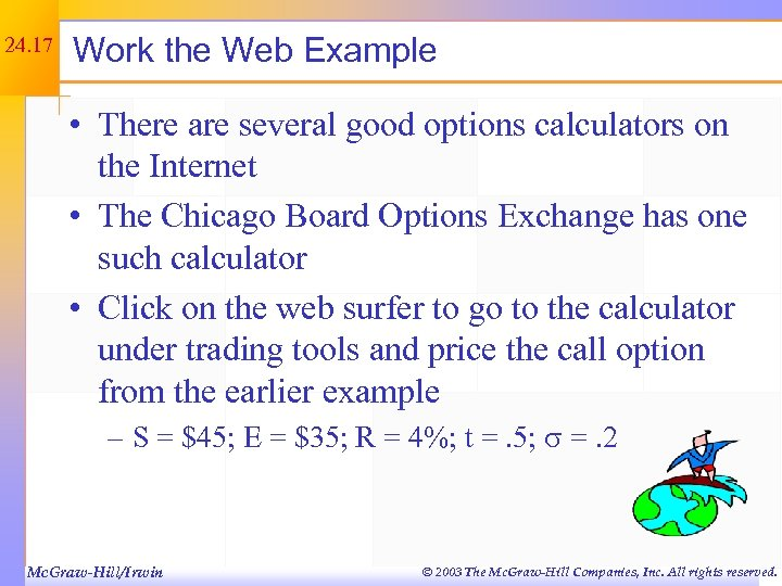 24. 17 Work the Web Example • There are several good options calculators on