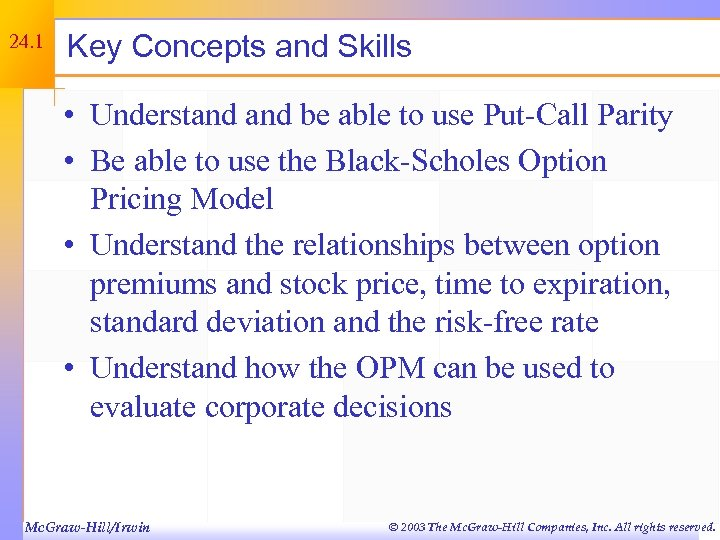 24. 1 Key Concepts and Skills • Understand be able to use Put-Call Parity