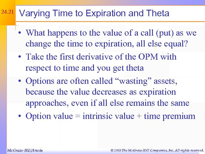 24. 21 Varying Time to Expiration and Theta • What happens to the value