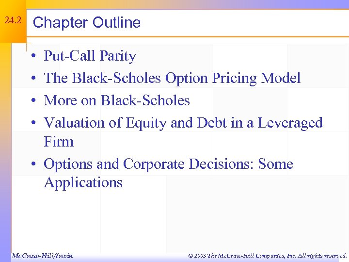24. 2 Chapter Outline • • Put-Call Parity The Black-Scholes Option Pricing Model More