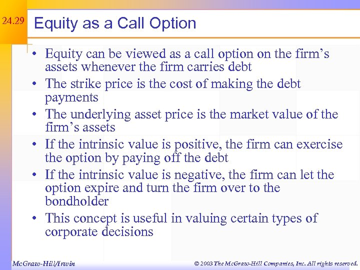24. 29 Equity as a Call Option • Equity can be viewed as a