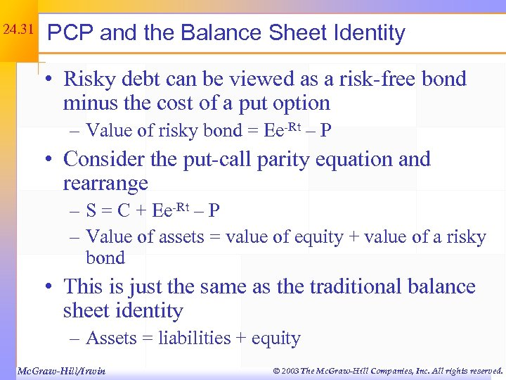 24. 31 PCP and the Balance Sheet Identity • Risky debt can be viewed