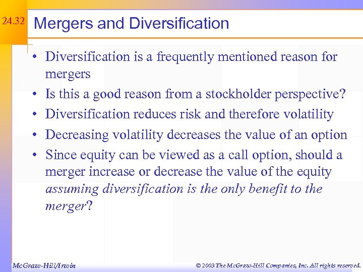 24. 32 Mergers and Diversification • Diversification is a frequently mentioned reason for mergers