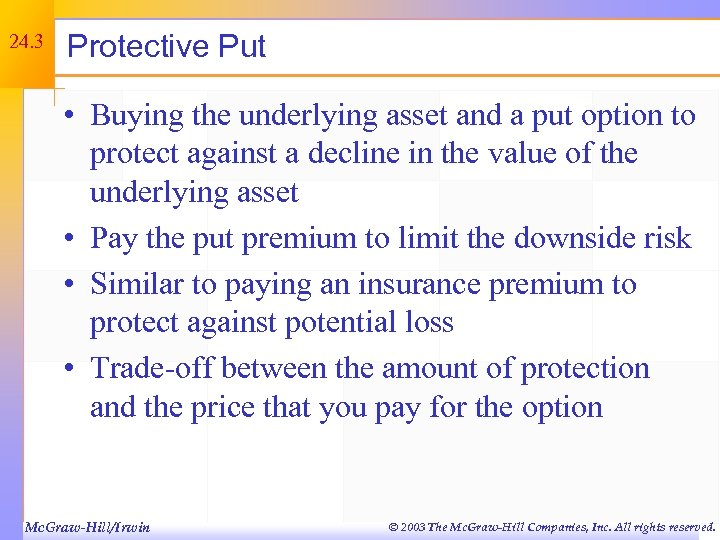 24. 3 Protective Put • Buying the underlying asset and a put option to