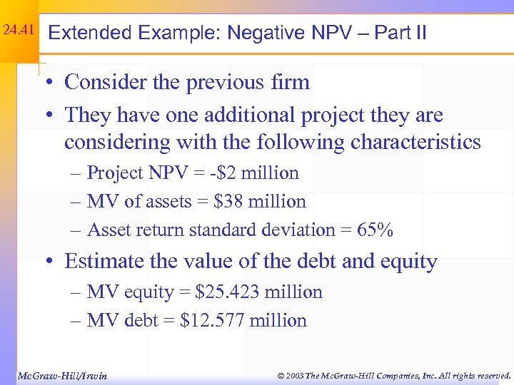 24. 41 Extended Example: Negative NPV – Part II • Consider the previous firm