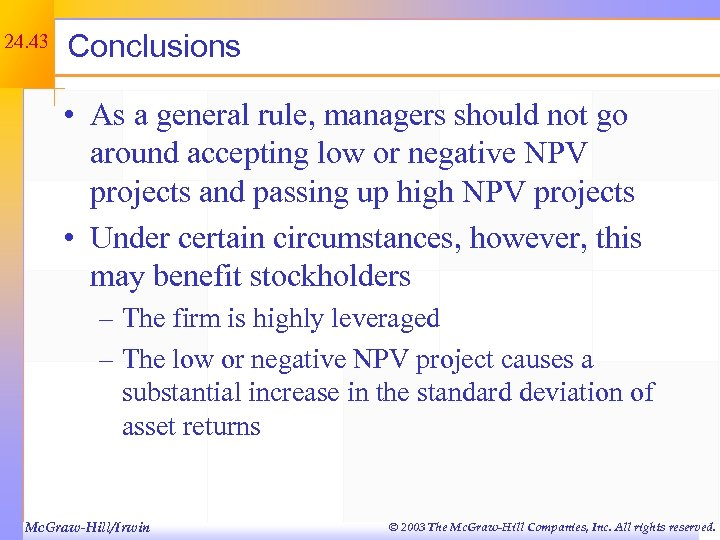 24. 43 Conclusions • As a general rule, managers should not go around accepting