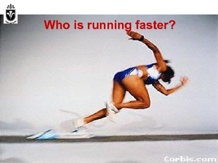 Who is running faster? Infokom. 1. ea. 2016. szep. 12. 31