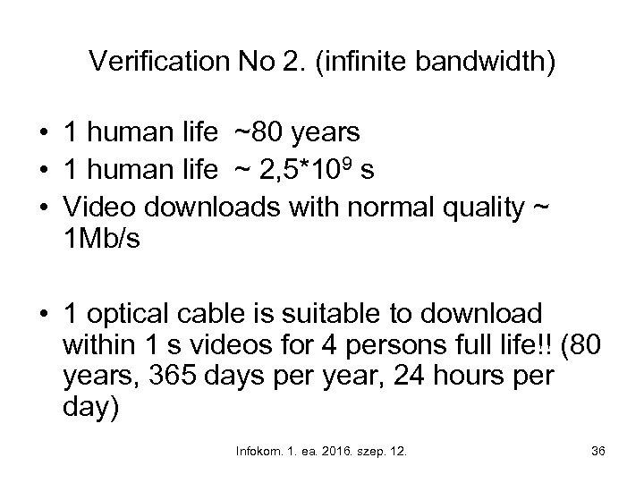 Verification No 2. (infinite bandwidth) • 1 human life ~80 years • 1 human