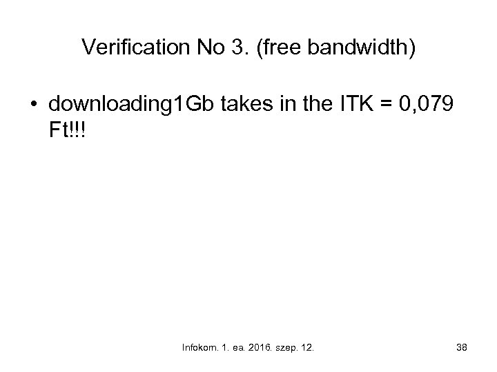 Verification No 3. (free bandwidth) • downloading 1 Gb takes in the ITK =