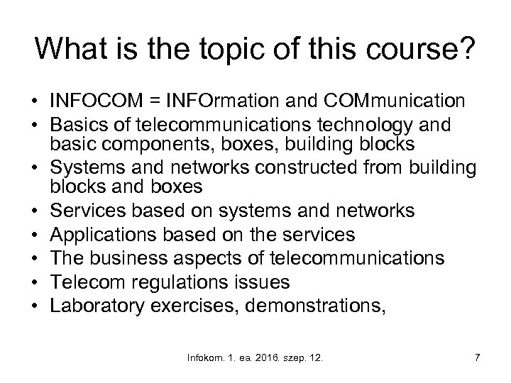 What is the topic of this course? • INFOCOM = INFOrmation and COMmunication •
