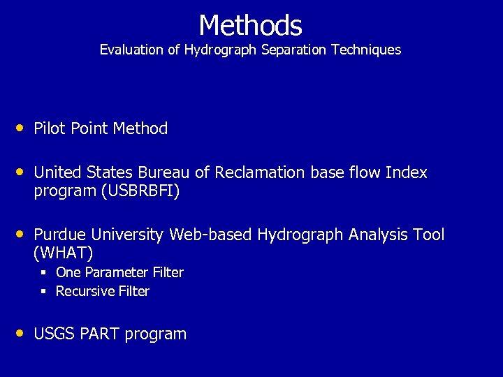 Methods Evaluation of Hydrograph Separation Techniques • Pilot Point Method • United States Bureau