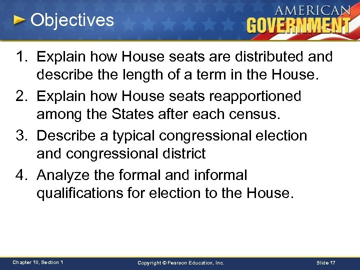 Objectives 1. Explain how House seats are distributed and describe the length of a