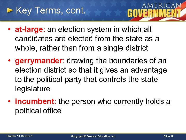 Key Terms, cont. • at-large: an election system in which all candidates are elected