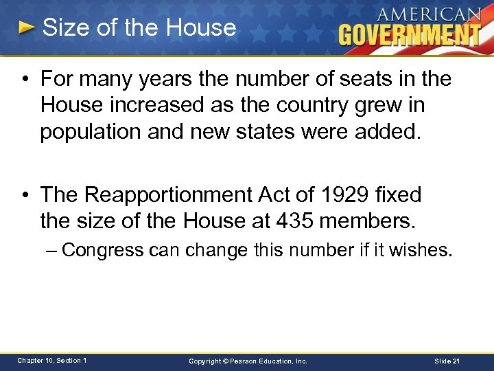 Size of the House • For many years the number of seats in the