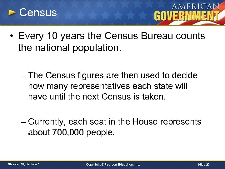Census • Every 10 years the Census Bureau counts the national population. – The