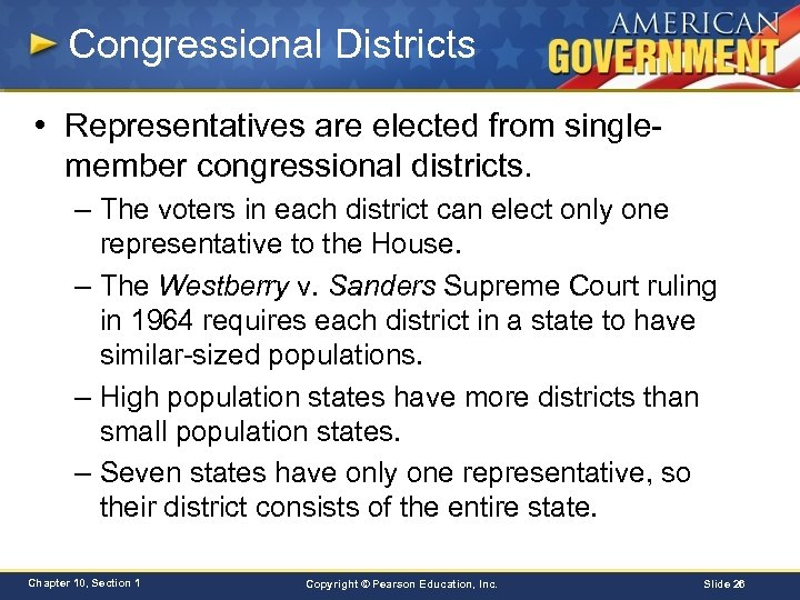 Congressional Districts • Representatives are elected from singlemember congressional districts. – The voters in