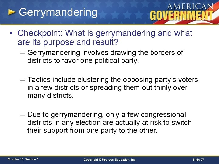 Gerrymandering • Checkpoint: What is gerrymandering and what are its purpose and result? –
