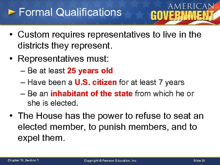 Formal Qualifications • Custom requires representatives to live in the districts they represent. •