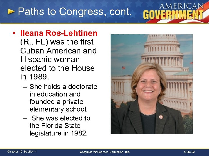 Paths to Congress, cont. • Ileana Ros-Lehtinen (R. , FL) was the first Cuban