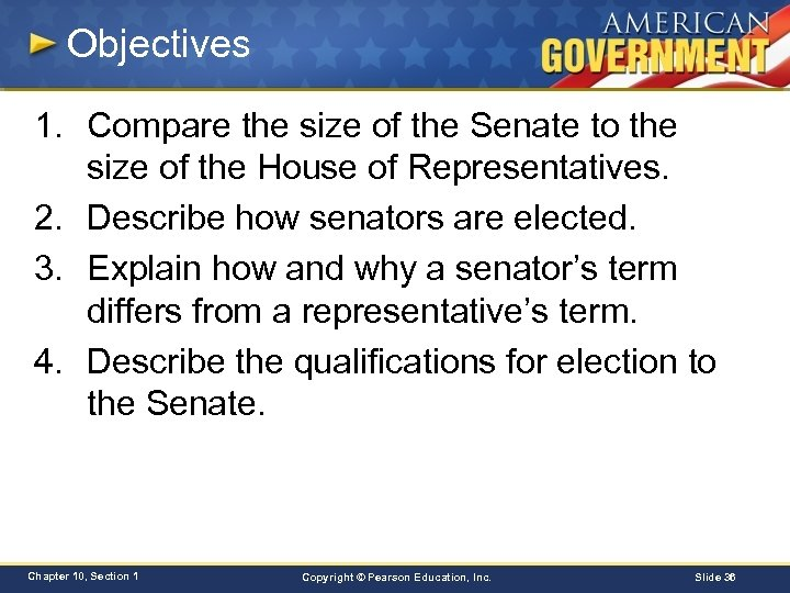 Objectives 1. Compare the size of the Senate to the size of the House