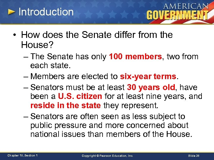 Introduction • How does the Senate differ from the House? – The Senate has