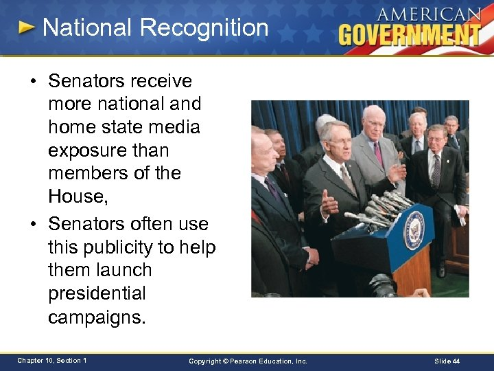 National Recognition • Senators receive more national and home state media exposure than members