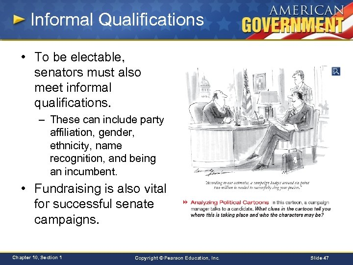 Informal Qualifications • To be electable, senators must also meet informal qualifications. – These