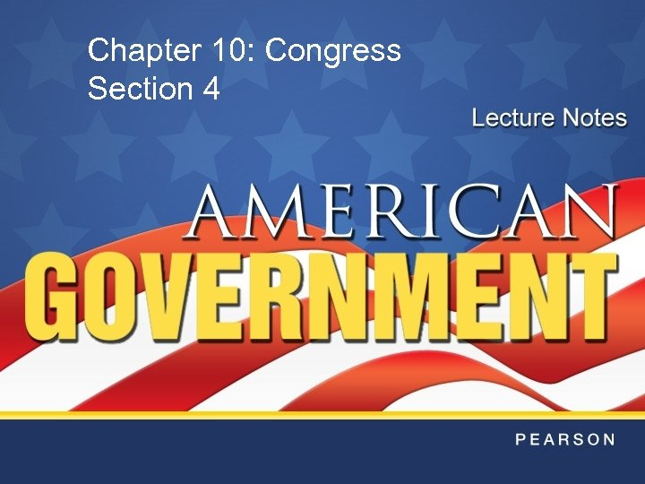 Chapter 10: Congress Section 4