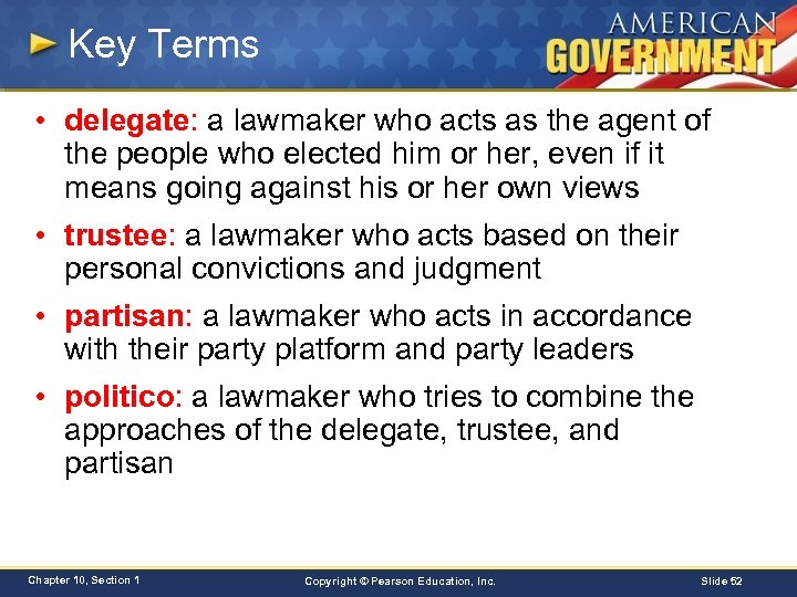 Key Terms • delegate: a lawmaker who acts as the agent of the people