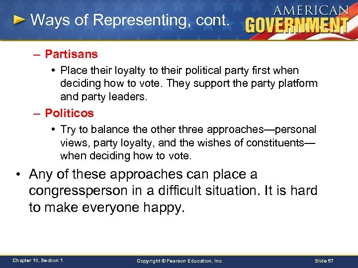 Ways of Representing, cont. – Partisans • Place their loyalty to their political party